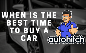The Best Time To Buy A Car (When Is It Really?)