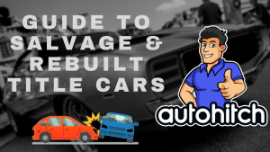 Salvage And Rebuilt Title Cars Buyer Beware or Great Deal