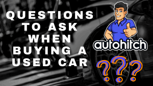 Most Popular Questions To Ask When Buying A Used Car