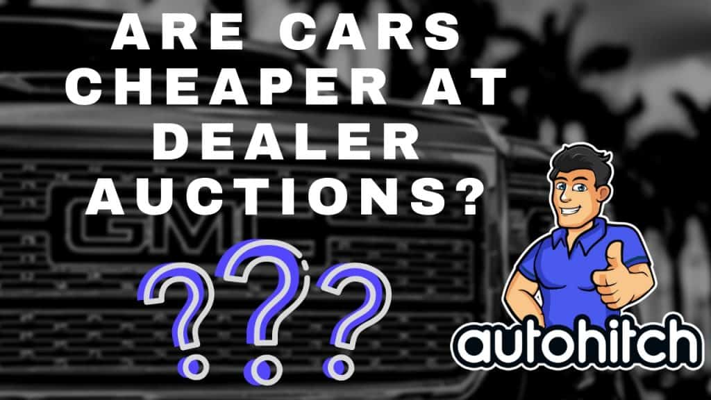 Are Cars Cheaper At Dealer Auctions