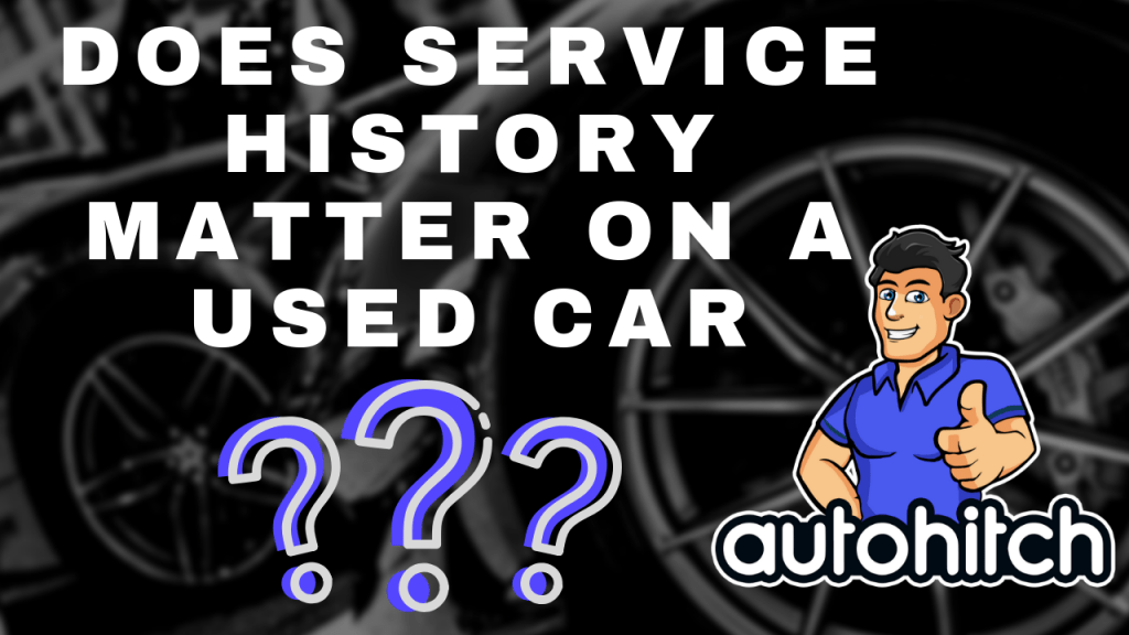 Buying A Car With No Service History